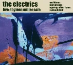 the electrics - live at glenn miller cafè