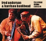 fred anderson - harrison bankhead - the great vision concert