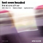 last seen headed (léandre - houle - strid) - live at sons d'hiver