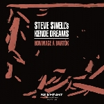 steve swell's kende dreams - hommage à bartok