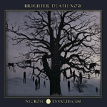 brighter death now - necrose evangelicum