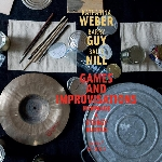 katharina weber - barry guy - balts nill - games and improvisations (hommage à györgy kurtag)