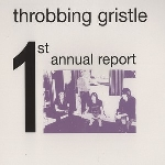 throbbing gristle - first annual report