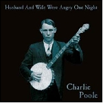 charlie poole - husband and wife were angry one night