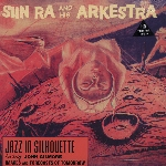 sun ra and his arkestra - jazz in silhouette (180 gr.)