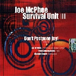 joe mcphee survival unit III - don't postpone joy !