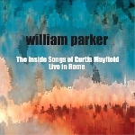 william parker - the inside songs of curtis mayfield, live in rome