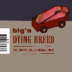 big'n - dying breed