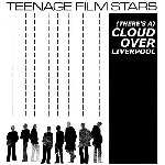 teenage film stars - (there's a) cloud over liverpool (rsd 2014)