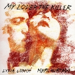 lydia lunch & marc hurtado - my lover the killer (rsd 2016)