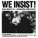 max roach's freedom now suite - we insist!