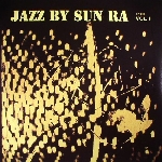 sun ra and his arkestra - jazz by sun ra vol.1