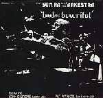sun ra and his arkestra - bad and beautiful