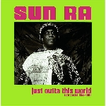 sun ra - just outta this world - rare tracks 1955-1981