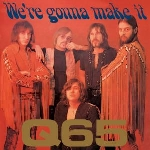 q65 - we're gonna make it