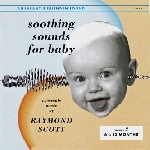 raymond scott - soothing sounds for baby 2