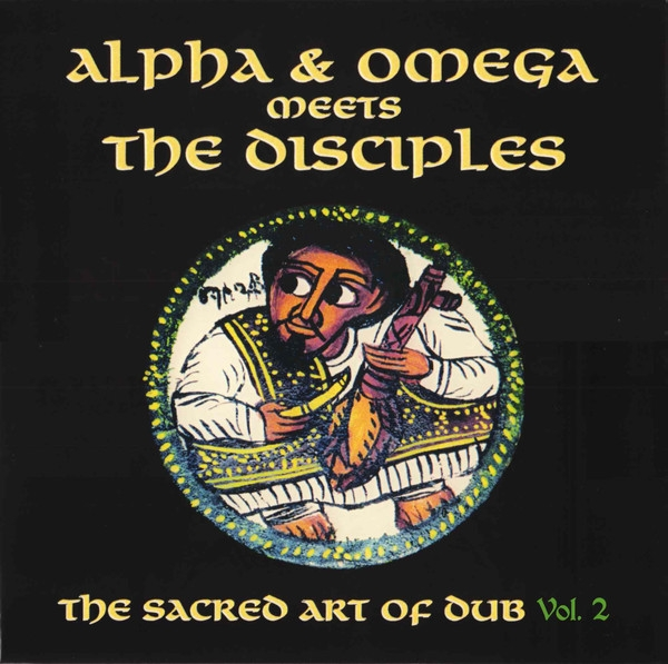 alpha & omega meets the disciples - the sacred art of dub vol.2 (rsd 2020)