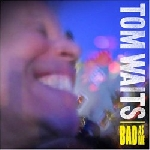 tom waits - bad as me