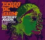 anthony joseph & the spasm band - leggo de lion