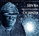 sun ra & his solar arkestra - on jupiter