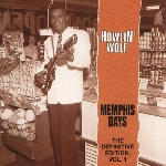 howlin' wolf  - memphis days (the definitive edition, vol.1)