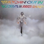 bootsy's rubber band - stretchin' out in