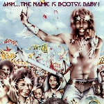 bootsy's rubber band - ahh... the name is bootsy, baby!