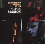 bloomfield - kooper - stills - super session