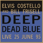 elvis costello and bill frisell - deep dead blue