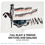 full blast & friends (brötzmann - vandermark ...) - sketches and ballads
