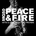 mats gustafsson and friends - peace & fire