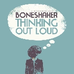 boneshaker (williams - nilssen-love - kessler) - thinking out loud