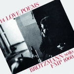 peter brötzmann - 14 love poems (solo fmp 1060)
