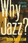kevin whitehead - why jazz?