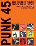 jon savage & stuart baker - punk 45: the singles cover art of punk 1976-80