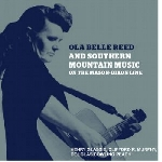 v/a - ola belle reed and southern mountain music on the mason-dixon line