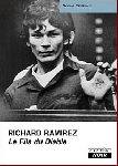 richard ramirez  - le fils du diable