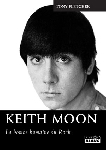 tony fletcher - keith moon - la bombe humaine du rock