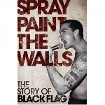 stevie chick - spray paint the walls - l'histoire de black flag
