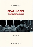barry miles - beat hotel - allen ginsberg, william burroughs & gregory corso à paris, 1957-1963