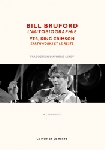 bill bruford - aymeric leroy (traduction) - l'autobiographie : yes, king crimson, earthworks et le reste