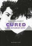 lol tolhurst - cured, two imaginary boys