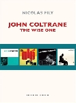 nicolas fily - john coltrane, the wise one