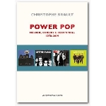 christophe brault - power pop (mélodie, choeurs & rock'n'roll) 1970 - 2019