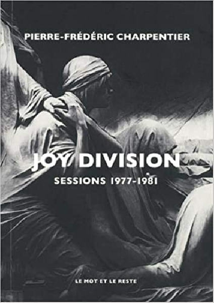 pierre-frédéric charpentier - joy division (sessions 1977-1981)