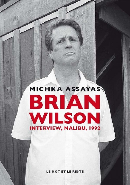 michka assayas - brian wilson (interview, malibu, 1992)