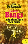 jim DeRogatis - lester bangs - megatonnique rock critique