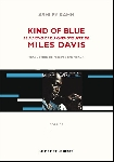 ashley kahn - miles davis kind of blue, le making of du chef-d'oeuvre