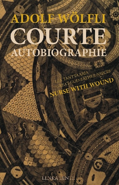 adolf wölfli - nurse with wound - courte autobiographie / lea tanttaaria - great-god-father-nieces