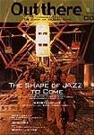 out there - vol.8 (the shape of jazz to come)